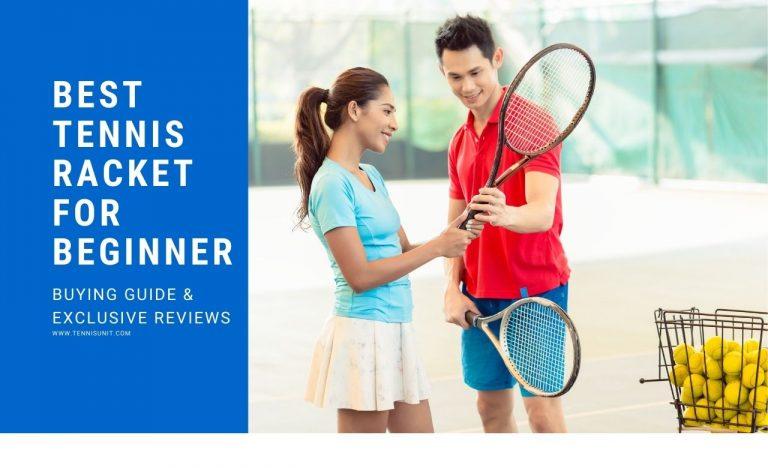 Best tennis racket for beginner