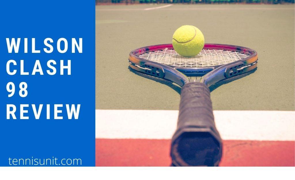 Wilson clash 98 reviews