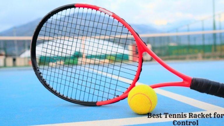 Best Tennis Racket for control