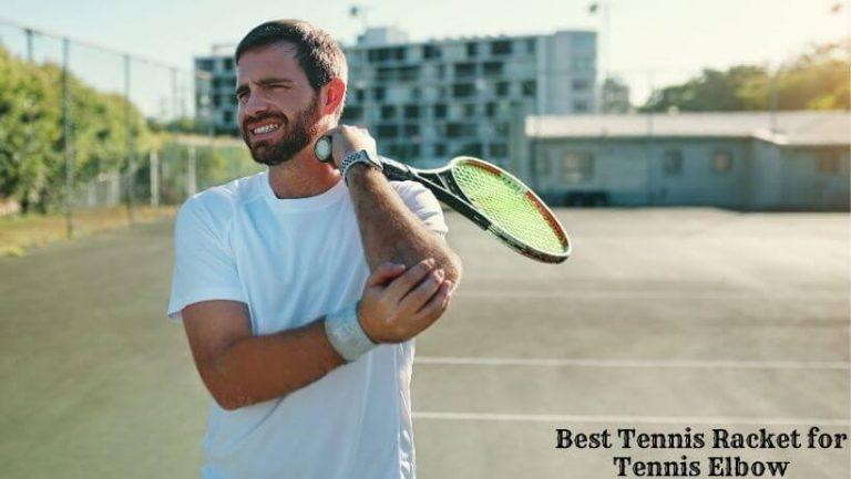 Best elbow tennis racquet