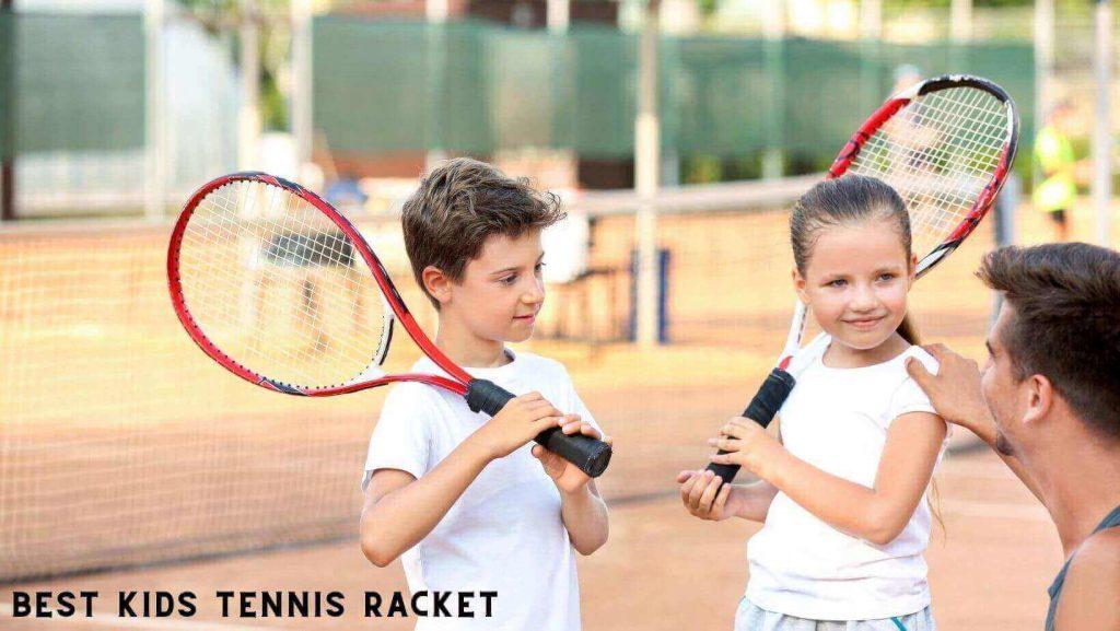 Best Kids Tennis Racket